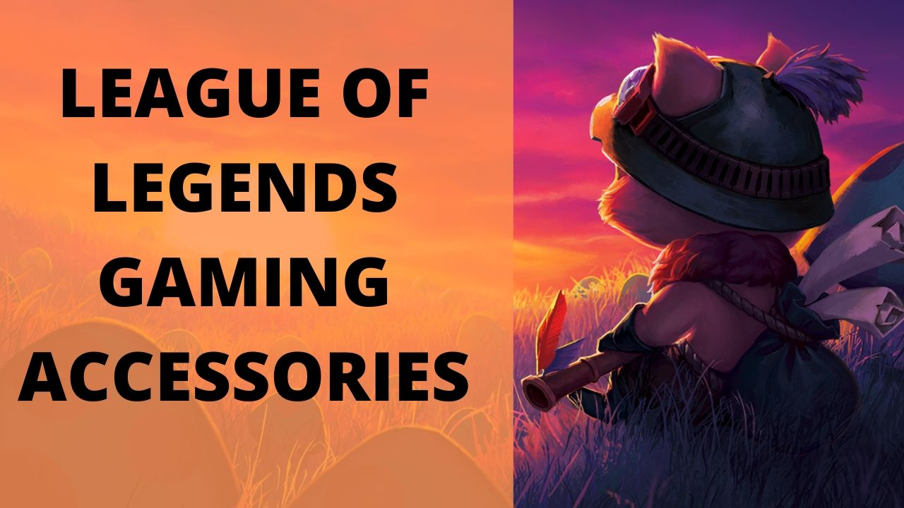 LEAGUE OF LEGENDS GAMING ACCESSORIES