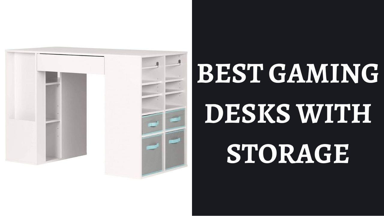 BEST GAMING DESKS WITH STORAGE of all time