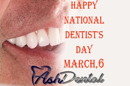 NATIONAL Dentist's Day    ASH Dental Irvine
