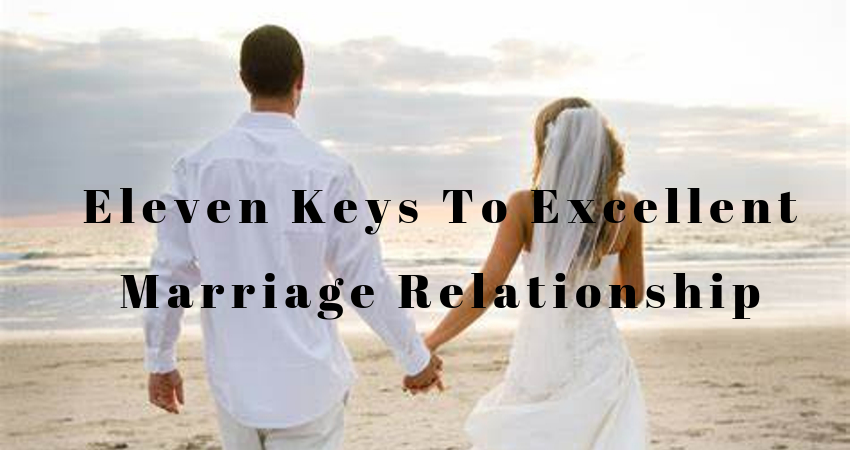 Eleven Keys To Excellent Marriage Relationship.