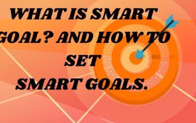 HOW TO SET SMART GOALS.