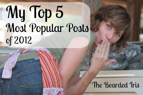 Top 5 Popular Posts at The Bearded Iris in 2012