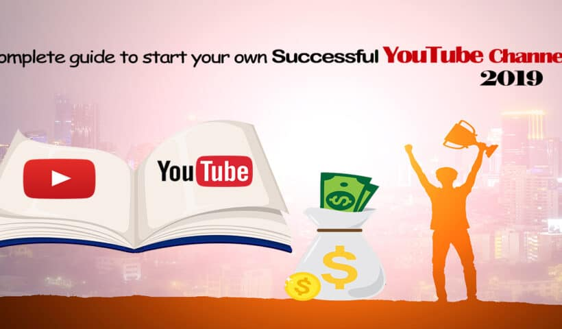 guide to start successful YouTube Channel