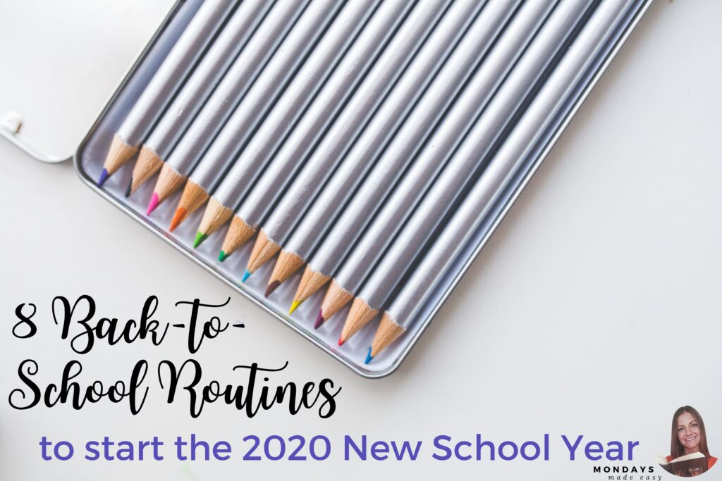 8 back to school routines for the 2020 school year