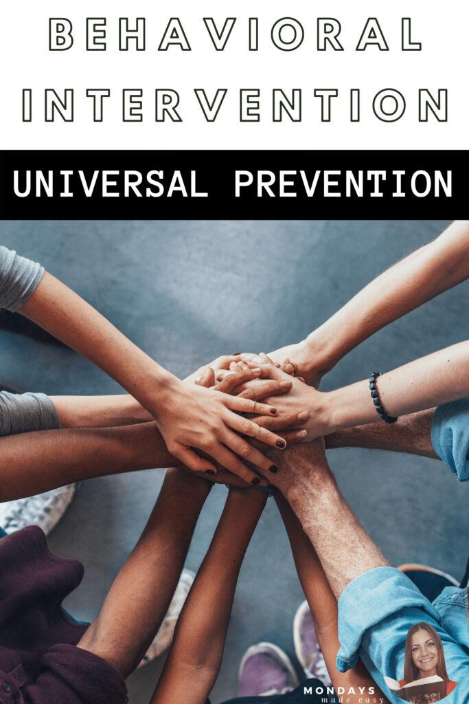 Behavioral Intevention and Universal Prevention Strategies