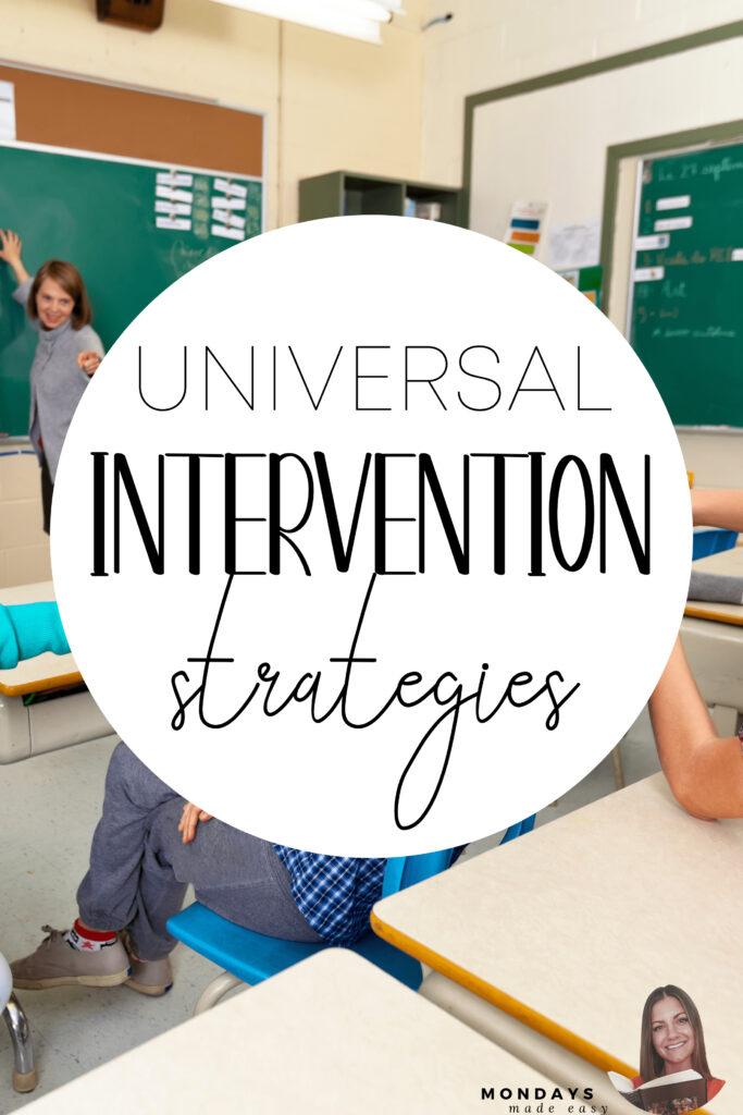 Universal Intervention Strategies for Classroom Behavior