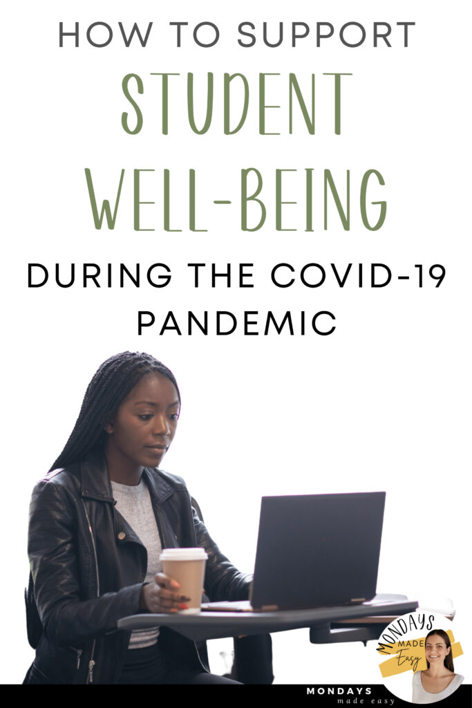 How to Support Student Well-Being During the Coronavirus Pandemic, including affirmations, fostering classroom culture, promoting resilience, and Social-Emotional Check-Ins
