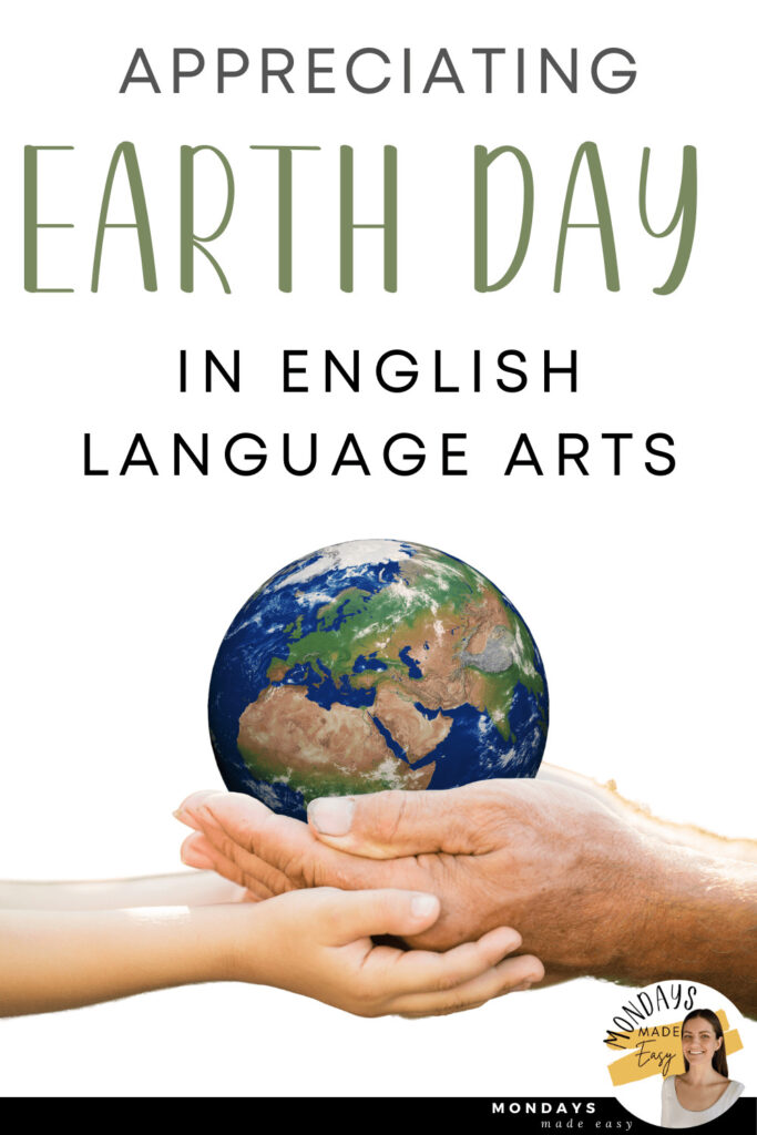 Appreciating Earth Day: Ideas for the English Language Arts classroom