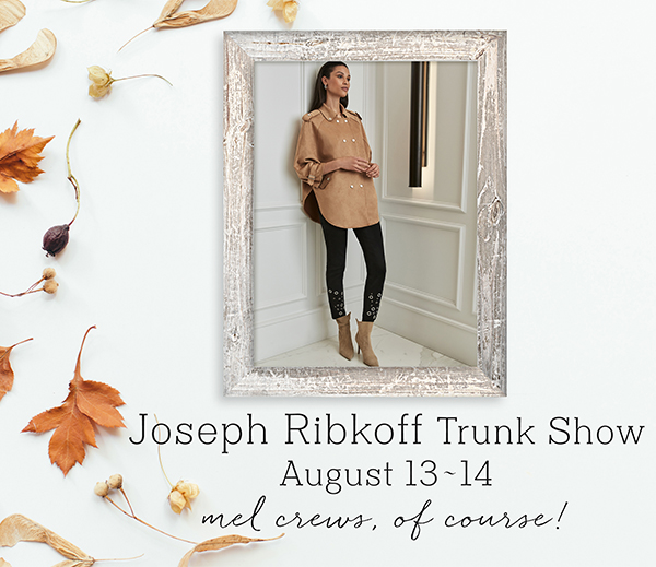 Joseph Ribkoff Trunk Show at Mel Crews