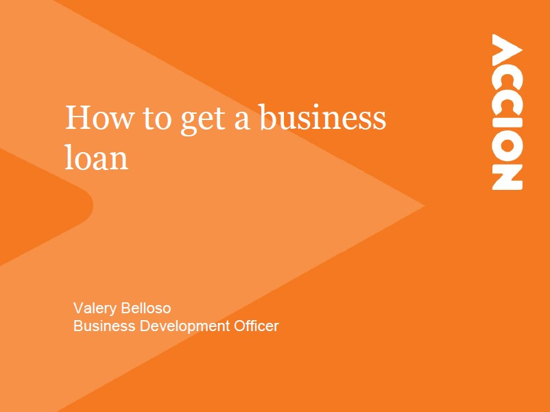 Accion San Diego Finance Presentation – How to Get a Business Loan