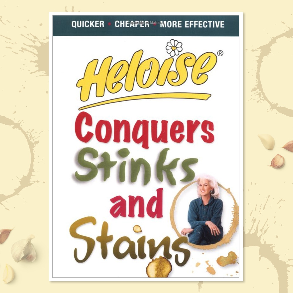 Heloise Conquers Stinks and Stains
