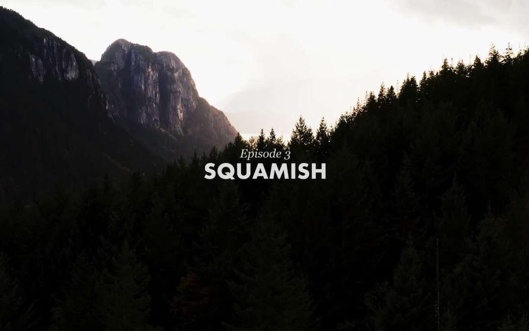 VIDEO: The SHOWCASE – Episode 3, Squamish