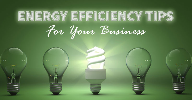Energy Efficiency Tips for Your Business