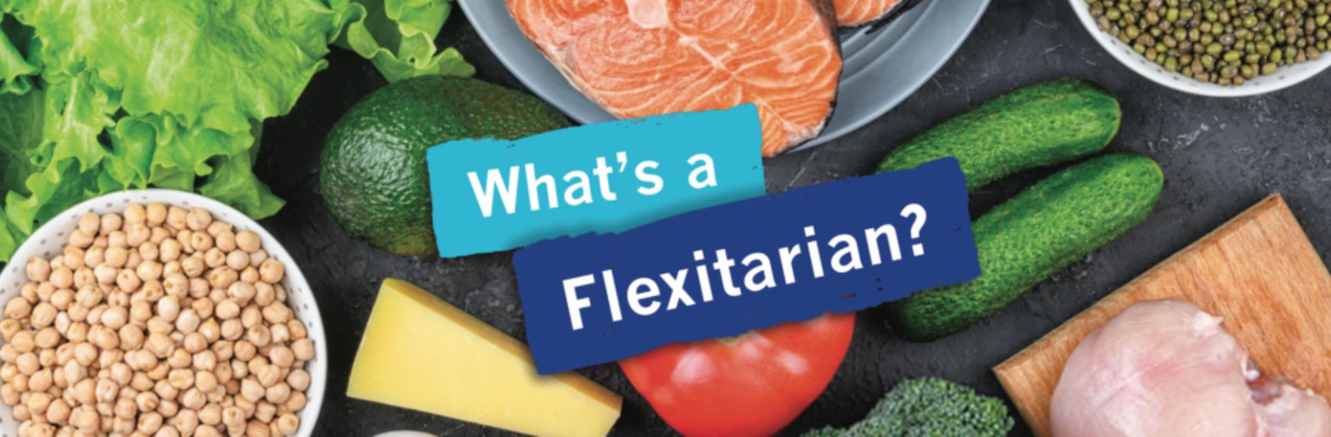 What's a Flexitarian