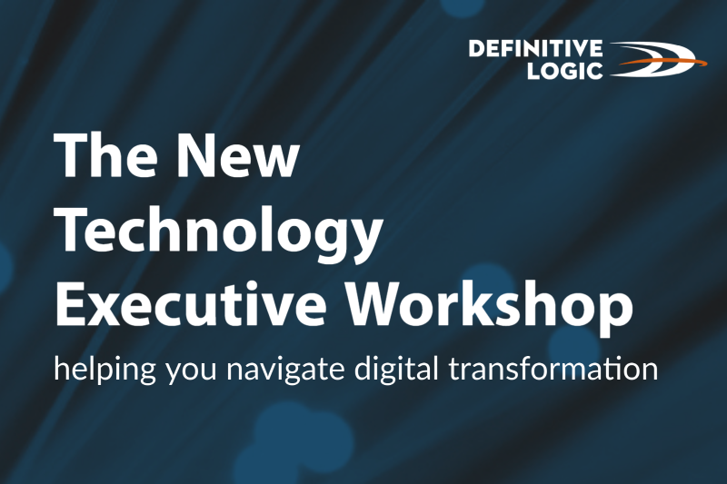The new Definitive Logic technology executive workshop – helping you navigate digital transformation