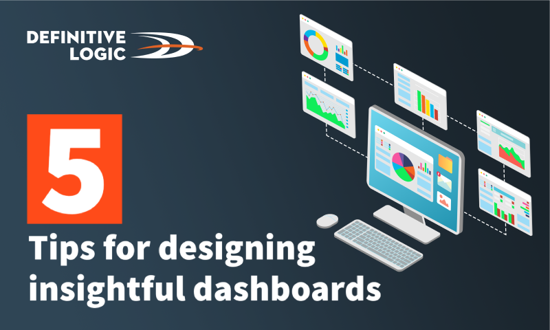 5 Tips for Designing Insightful Dashboards