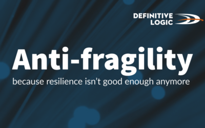 Anti-fragility – because resilience isn't good enough anymore