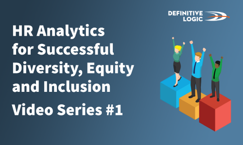 HR Analytics for Successful Diversity, Equity and Inclusion (DE&I) – Series #1