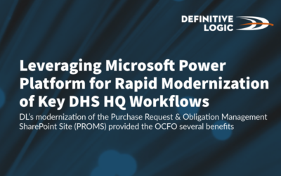 Leveraging Microsoft Power Platform for Rapid Modernization of Key DHS HQ Workflows