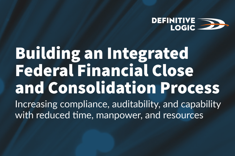 Building an Integrated Federal Financial Close and Consolidation Process