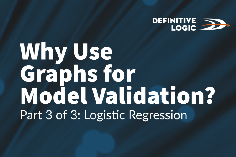 Why Use Graphs for Model Validation? Part 3 of 3. Logistic Regression.
