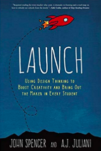 Launch by John Spencer and A.J> Juliani