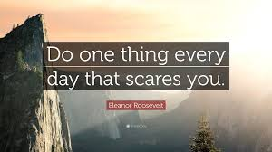 Do one thing that scares you