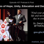 Episode #37: Hope, Unity, Education, and Democracy with Dr. Darryl Adams