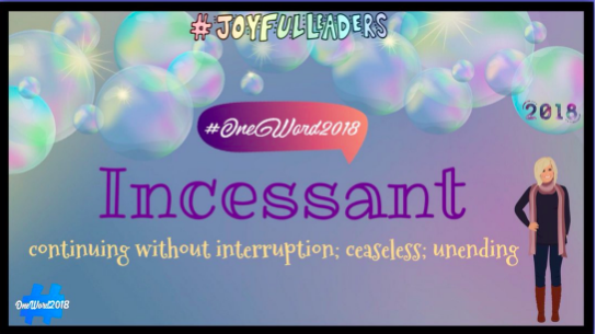 JoyfulLeaders One Word: Incessant