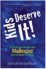 Kids Deserve It by Todd Nesloney and Adam Welcome