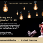Episode #86: Bringing Your Imagination to Life with Stephen Hurley
