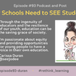 Episode #93: Why Schools Need to SEE Students with Carissa Duran