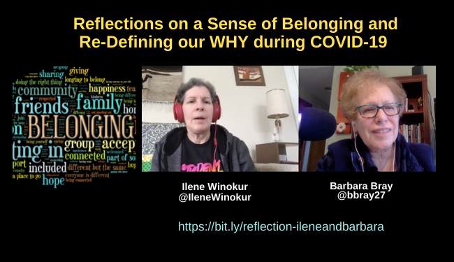 Reflections on a Sense of Belonging and Re-Defining our WHY with Barbara Bray and Ilene Winokur