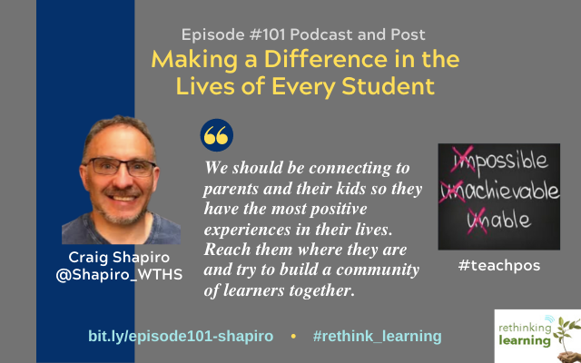 Episode #101 Making a Difference in the Lives of Every Student with Craig Shapiro