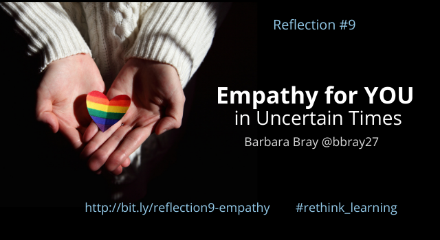 Reflection 9: Empathy for You in Uncertain Times