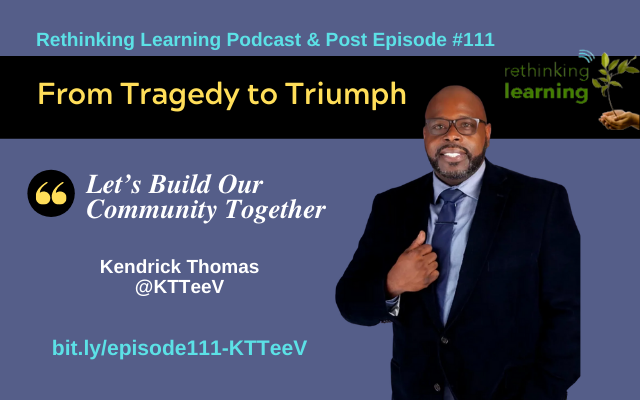Episode #111 Podcast and Post with Kendrick Thomas (KTTeeV)