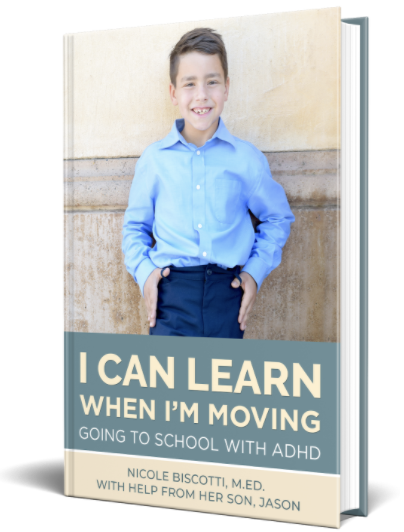 I Can Learn When I'm Moving: Going to School with ADHD with Nicole Biscotti and her son, Jason