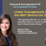 Episode #115: Listen Courageously to the WHY Behind the Story with Juliana Tafur