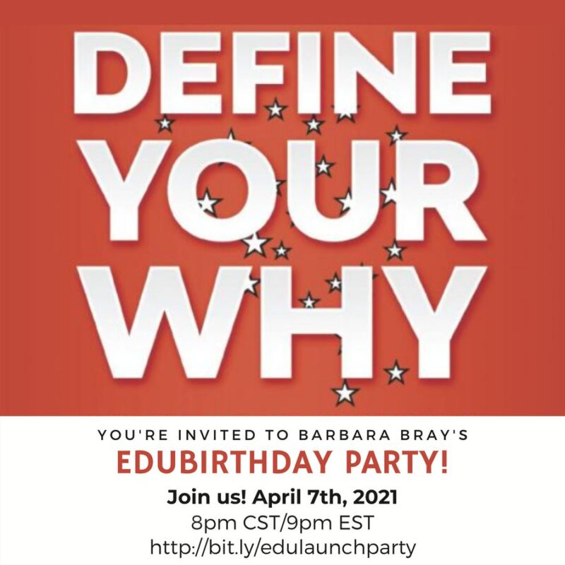 EduBirthday for Define Your Why 4/6/21