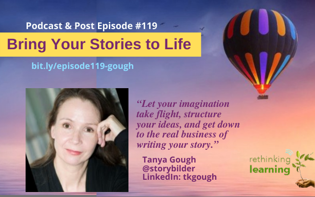 Episode #119: Bring Your Stories to Life withTanya Gough