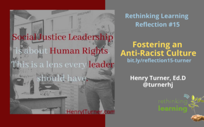 Reflection #15 on Fostering an Anti-Racist Culture with Henry Turner, Ed.D.
