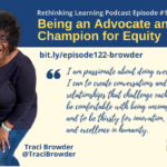 Episode #122: Being an Advocate and Champion for Equity with Traci Browder