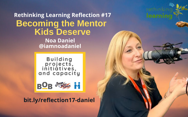Reflection #17: Becoming the Mentor Kids Deserve with Noa Daniel