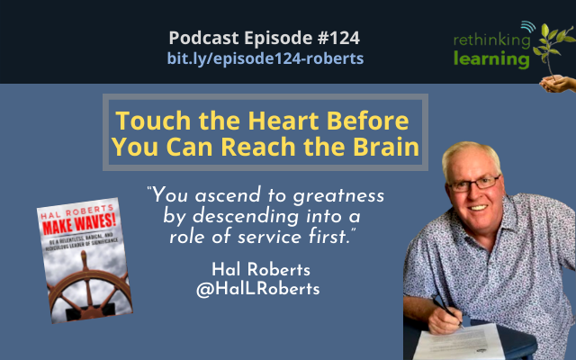 Episode #125: Touch the Heart Before You Can Reach the Brain with Hal Roberts