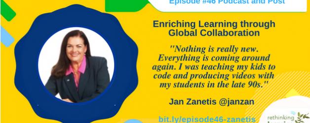 Episode #46: Enriching Learning through Global Collaboration with Jan Zanetis