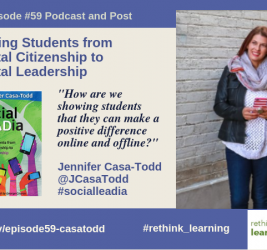 Episode #59: Moving Students from Digital Citizenship to Digital Leadership with Jennifer Casa-Todd