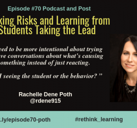 Episode #70: Taking Risks and Learning from Students Taking the Lead with Rachelle Dene Poth