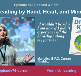 Episode #76: Leading by Hand, Heart, and Mind with Dr. Marialice B.F.X. Curran