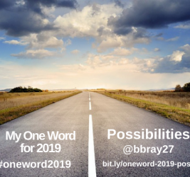 My One Word for 2019: Possibilities