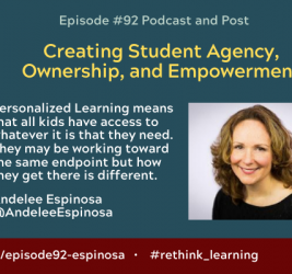 Episode #92: Creating Student Agency, Ownership, and Empowerment with Andelee Espinosa